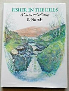 ROBIN ADE: FISHER IN THE HILLS... FISHING, ANGLING BOOK