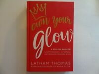 Own Your Glow : A Soulful Guide to Luminous Living and Crowning the Queen...