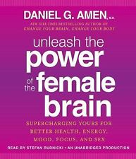 UNLEASH THE POWER OF THE FEMALE BRAIN : Better Health, Energy, Mood, Focus & Sex