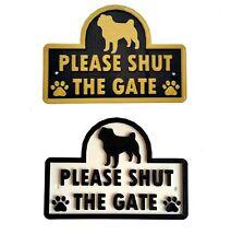 Pug - Please Shut The Gate - 3D Dog Plaque - House Garden Door Wall Sign
