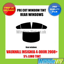 VAUXHALL INSIGNIA 4-DOOR 2008+ 5% LIMO REAR PRE CUT WINDOW TINT