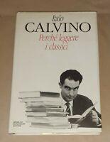 Perchè leggere i classici - Italo Calvino - Mondadori A., 1991 Prima edizione