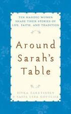 Around Sarah's Table: Ten Hasidic Women Share Their Stories of Life,-ExLibrary