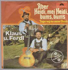 """7"""" Klaus und Ferdl Aber Heidi, mei Heidi, bums, bums / Finger weg von meiner ..."""