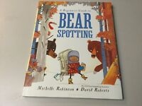A BEGINNER'S GUIDE TO BEAR SPOTTING BY MICHELLE ROBINSON, HC, ***NEW***