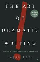 The Art Of Dramatic Writing: Its Basis in the Creative Interpretation of...