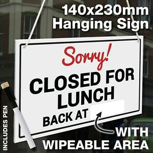 WIPE AREA 'SORRY CLOSED FOR LUNCH - BACK AT' HANGING SHOP DOOR SIGN WITH PEN