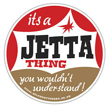 its a jetta thing you wouldnt understand car sticker retro ratlook pickup van