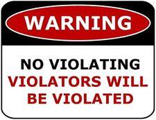 Warning No Violating Violators Will Be Violated Laminated Funny Sign