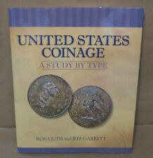 United States Coinage A Study by Type by Ron Guth and Jeff Garrett