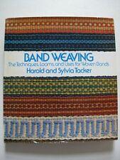 BAND WEAVING – A comprehensive manual  by Harold and Sylvia Tacker