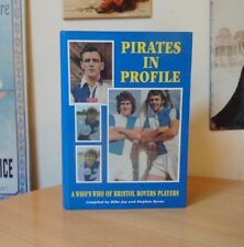 "PIRATES IN PROFILE-A WHO""S WHO OF BRISTOL ROVERS PLAYERS-SUBSCRIBERS 1st EDITION"