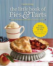 Country Living The Little Book of Pies & Tarts: 50 Easy Homemade Favorites to