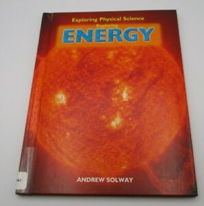 Exploring Physical Science Ser.: Exploring Energy by Andrew Solway 2007, Library