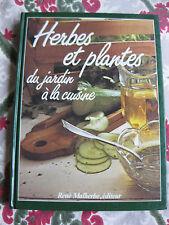 1986 Herbes et plantes du jardin à la cuisine Recette Gastronomie Malherbe