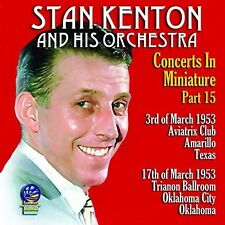 Stan Kenton & His Or - Concerts In Miniature 15 [New CD]