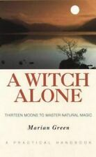 A Witch Alone: Thirteen Moons to Master Natural Ma... by Green, Marian Paperback