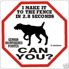 German Shorthaired Pointer 2.8 Fence Sign