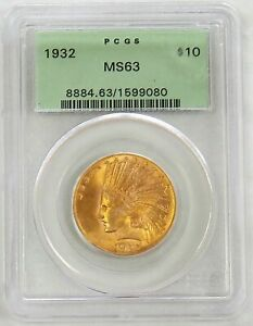 1932 GOLD USA $10 INDIAN HEAD EAGLE COIN GREEN LABLE PCGS MINT STATE 63