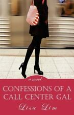 Confessions of a Call Center Gal (Paperback or Softback)