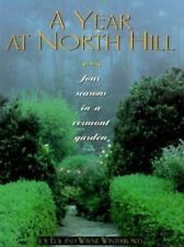 A Year at North Hill : Four Seasons in a Vermont Garden-ExLibrary