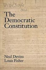 The Democratic Constitution by Neal Devins, Louis Fisher