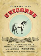 Raising Unicorns: Your Step-by-Step Guide to Starting and Running a Successful -