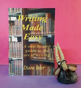 D Beer: Writing Made Easy ~ A Step by Step Guide to the Art of Writing/writing