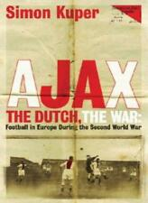 Ajax, The Dutch, The War: Football in Europe During the Second World War-Simon