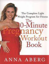 The 30-Minute Pregnancy Workout Book: The Complete Light Weight Program for F...
