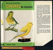 135 page CANARIES Keep Breed Care IN COLOUR George Lynch Hardcover w/jkt EC