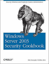 Windows Server 2003 Security Cookbook: Security Solutions and Scripts for System