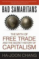 Bad Samaritans : The Myth of Free Trade and the Secret History of Capitalism by