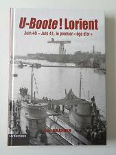 U-BOOTE ! LORIENT Juin 40-41 Luc Braeuer Sous marins Guerre Militaria