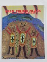 Kiln Firing Glass Fusing Book One Boyce Lundstrom Mosaics Illustrated