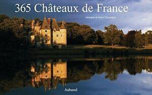 Cassaigne Josyane et Alain - 365 Chateaux de France Livre -Aubanel