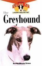 The Greyhound: An Owners Guide to a Happy Healthy