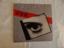 "FOREIGNER ""Say You Will"" PICTURE SLEEVE! BRAND NEW! NICEST COPY ON eBAY!!"