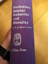 Forbidden Sexual Behavior And Morality by R E L Masters 1962 Julian Press