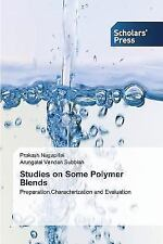 Studies on Some Polymer Blends by Nagapillai Prakash and Subbiah Arungalai...