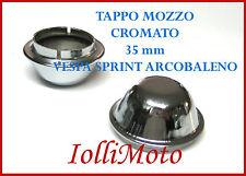 TAPPO MOZZO METALLO CROMATO VESPA 50 L N R PX PE SPRINT ARCOBALENO 35 mm