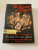 1971 To Beat A Tiger by Elizabeth Foreman Lewis Hardcover With Dust Jacket