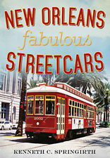 New Orleans Fabulous Streetcars [America Through Time] [LA]