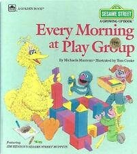 Every Morning at Play Group (Sesame Street: A Growing-Up Book) by Michaela Munte