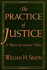 The Practice of Justice: A Theory of Lawyers' ... by Simon, William H. Paperback
