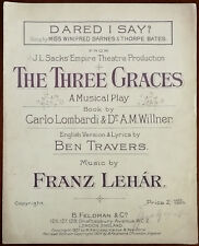 """Dared I Say by Franz Lehar from """"The Three Graces"""" A Musical Play – Pub. 1924"""