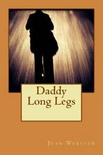 Daddy Long Legs: By Jean Webster, Jean