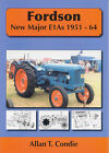 Fordson New Major E1As 1951-64 by Allan T. Condie