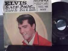 45W ELVIS PRESLEY BLUE RIVER / TELL ME WHY ON RCA RECORDS W/ PICTURE SLEEVE