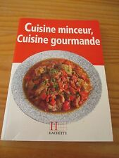HACHETTE CUISINE MINCEUR CUISINE GOURMANDE 1996